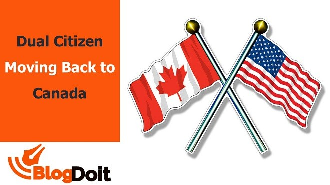 Dual Citizen Moving Back to Canada Featured Image - BlogDoit