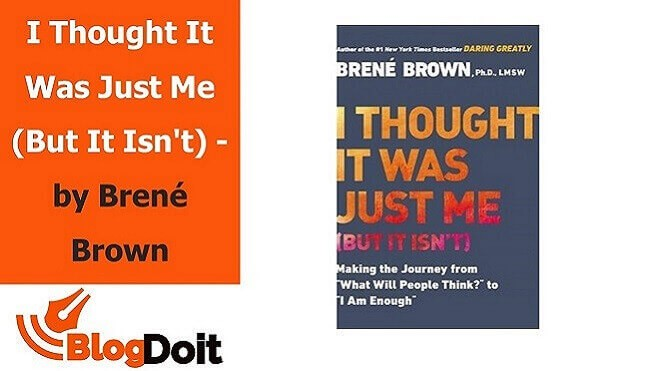 I Thought It Was Just Me But It Is not - by Brene Brown