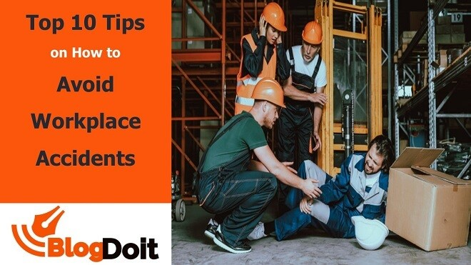 Top 10 Tips on How to Avoid Workplace Accidents Featured Image - BlogDoit
