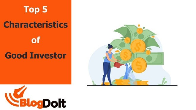 Top 5 Characteristics of a Good Investor Featured Image - BlogDoit