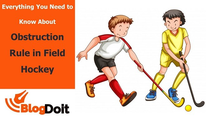 What is Obstruction Rule in Field Hockey Featured Image - BlogDoit